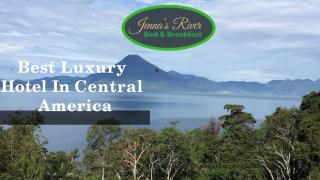 Best Luxury Hotel To Stay In Guatemala.pptx